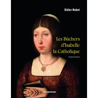 Les Bûcher d'Isabelle la catholique, avec Didier Nebot