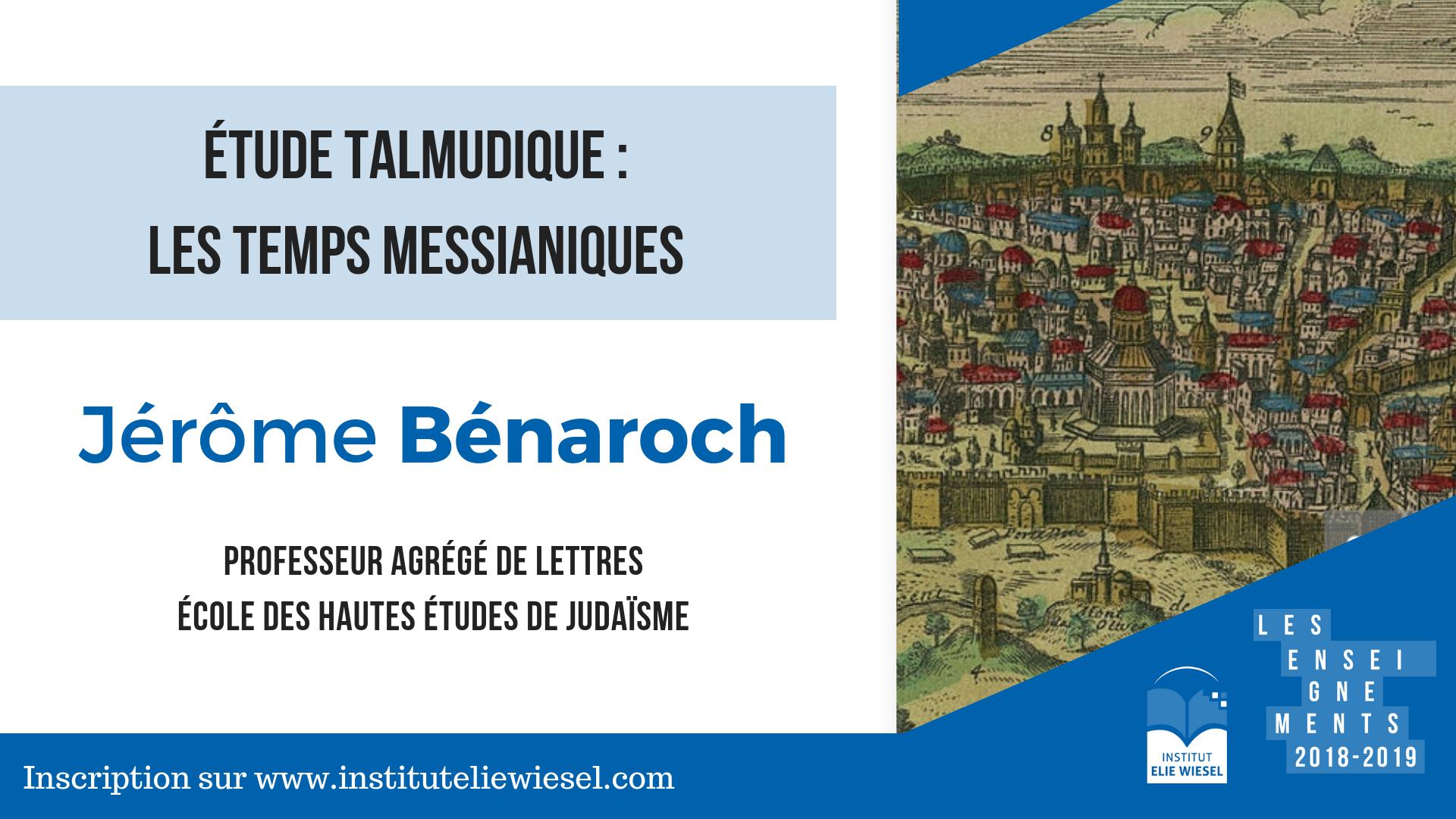 Etude talmudique : Les temps messianiques, avec Jérome Benarroch
