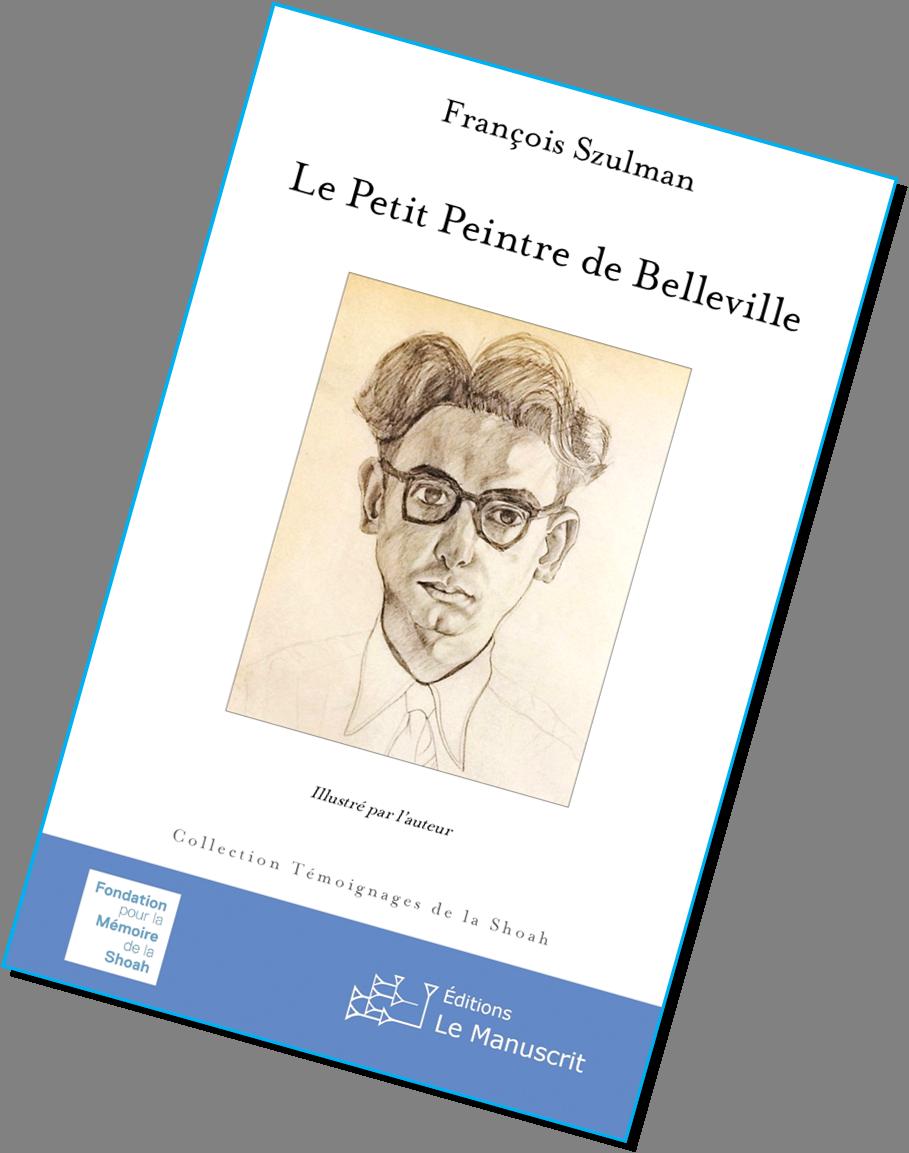Le petit peintre de Belleville, François Szulman