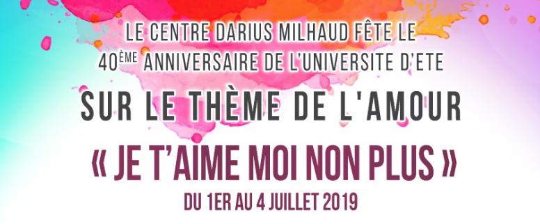40ème anniversaire de l'Université de l'été sur le thème de l'amour - Je t'aime moi non plus