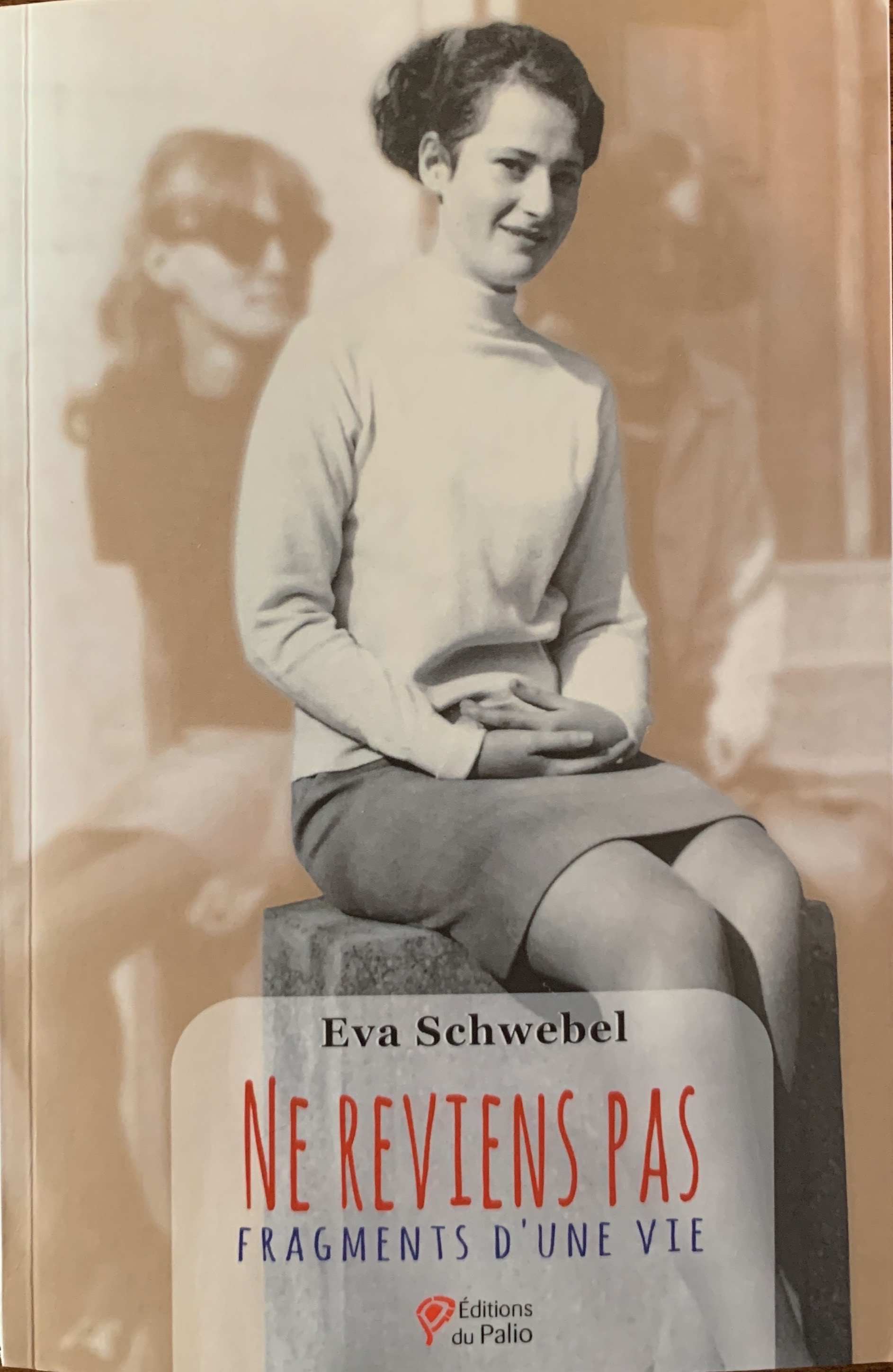 Ne reviens pas, fragments d'une vie, de et avec Eva Schwebel