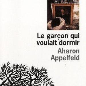 Le garçon qui voulait dormir, d'Aharon Appelfeld