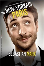 Sebastian Marx : un New-Yorkais à Paris - One Man Show
