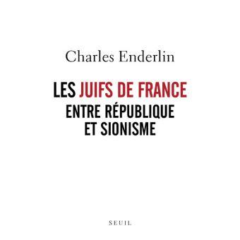 Les juifs de France entre République et sionisme, avec Charles Enderlin