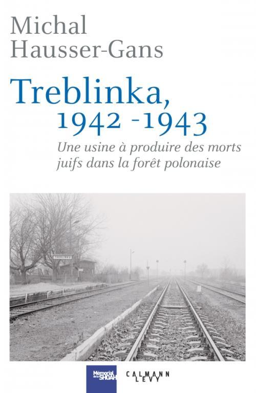 Treblinka 1942-1943, avec Michal Hausser-Gans
