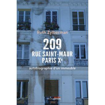 209 rue Saint-Maur, Paris Xe, autobiographie d'un immeuble, avec Ruth Zylberman
