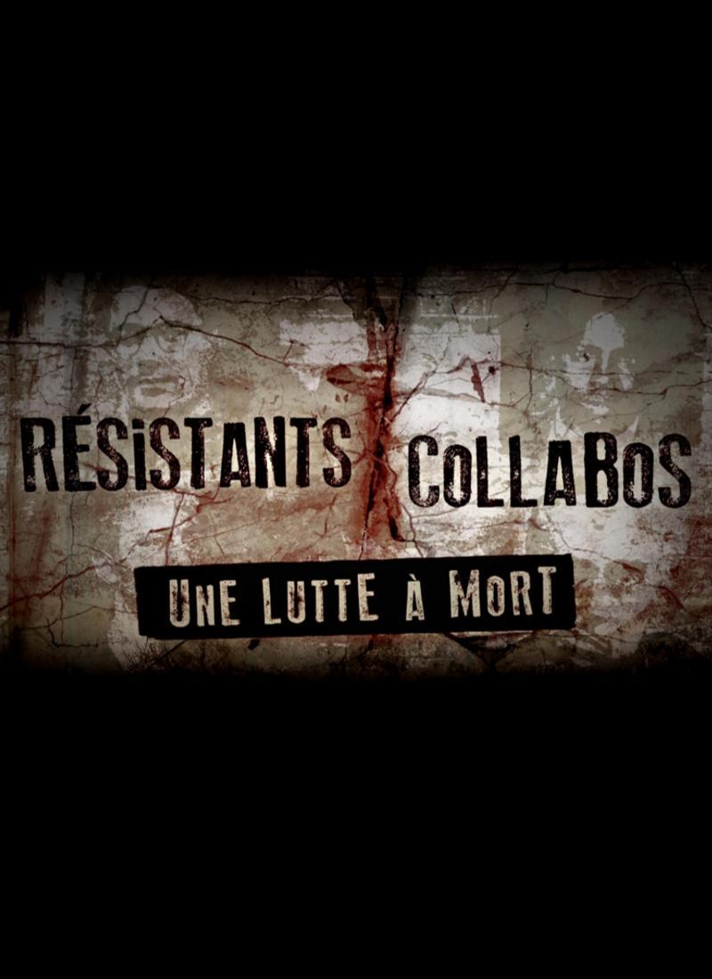Résistants - collabos, une lutte à mort, de Franck Mazuet