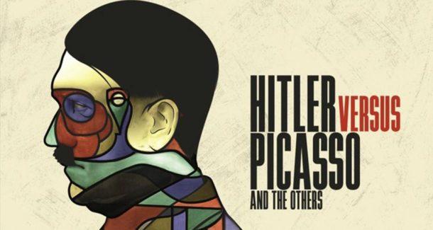 Hitler versus Picasso et les autres, par Claudio Poli
