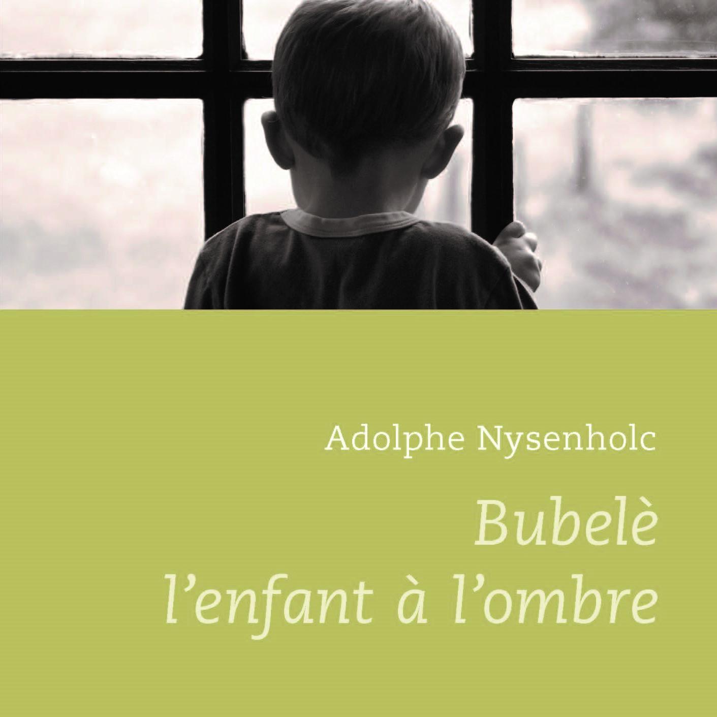 Bubelè, l'enfant à l'ombre, avec Adolphe Nysenholc