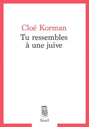 Tu ressembles à une juive, de Cloé Korman