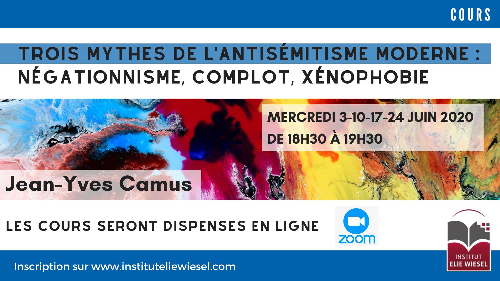 En ligne: trois mythes de l'antisémitisme moderne : négationnisme, complot, xénophobie, avec J.Y Camus