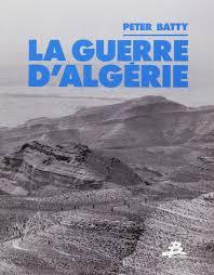La guerre d'Algérie, de Peter Batty