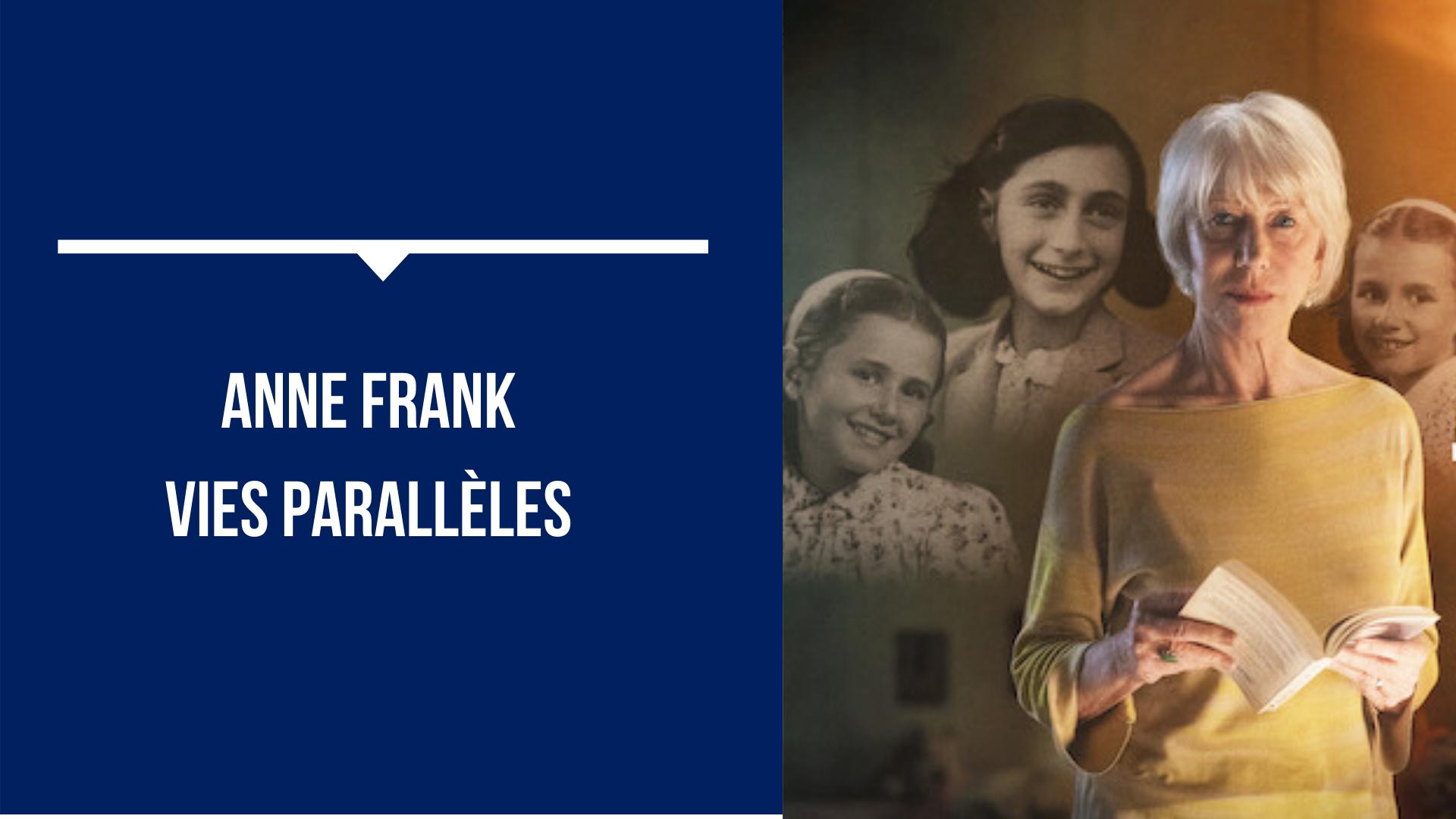 Anne Frank: vies parallèles, avec Helen Mirren
