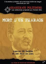 La mort du pharaon, Anouar El Sadate et les fous de Dieu, de  Wilfried Huismann