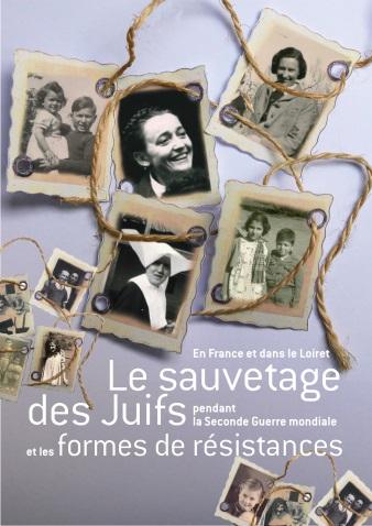 Le sauvetage des juifs pendant la Seconde Guerre mondiale et les formes de résistances dans le Loiret