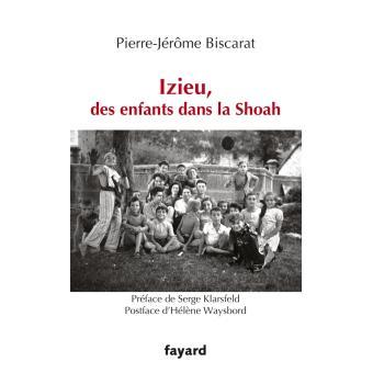 D'Izieu à Auschwitz des enfants dans la Shoah,  de Romain Icard, Jérôme Biscara