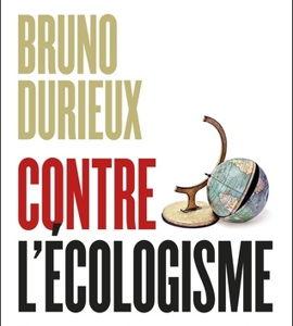 L 'écologisme peut-il tuer l'écologie ?, avec  Bruno Durieux