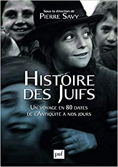 Histoire des juifs, un voyage en 80 dates, de l'Antiquité à nos jours, avec Pierre Savy