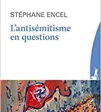 L'antisémitisme en questions, avec Stéphane Encel