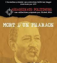 La Mort du Pharaon : Anwar Al Sadat et les fous de Dieu, de Wilfried Huismann