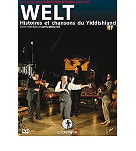 Théâtre filmé: Welt, histoires et chansons du Yiddishland
