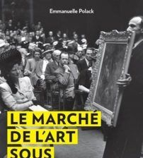 Le marché de l'art sous l'Occupation, avec Emmanuelle Pollack