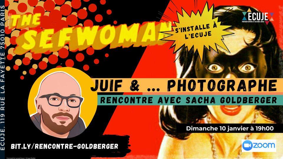 Juif et ...photographe, avec Sacha Goldberger