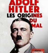 Adolf Hitler : les origines du mal