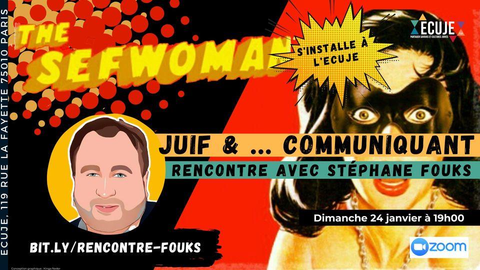 Juif et ... communiquant, avec Stéphane Fouks