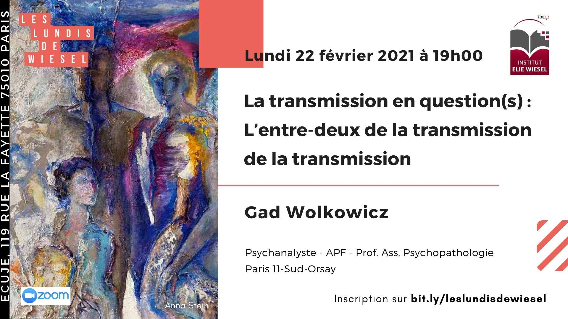 La transmission en question(s): L'entre-deux de la transmission, une construction in(dé)finie, par Gad Wolkowicz