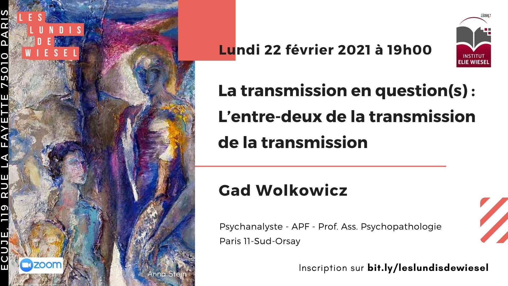 La transmission en question(s): L'entre-deux de la transmission, une construction in(dé)finie, par Gad Wolkowicz
