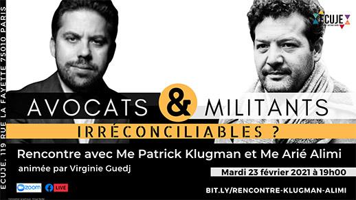 Avocats et militants: irréconciliables?, avec Patrick Klugman et Arié Alimi