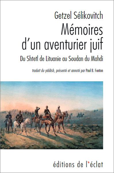 Mémoires d'un aventurier juif: du shtetl de Lituanie au Soudan du Mahdi. Avec Paul Fenton