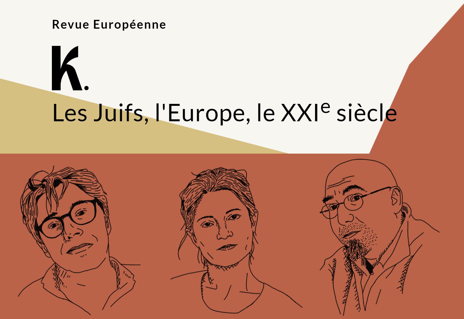 K. Les Juifs, l'Europe, le XXIe siècle