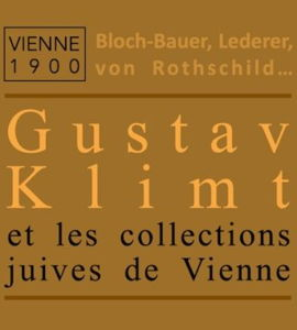 Bloch-Bauer, Lederer, von Rothschild... Gustav Klimt et les collections juives de Vienne