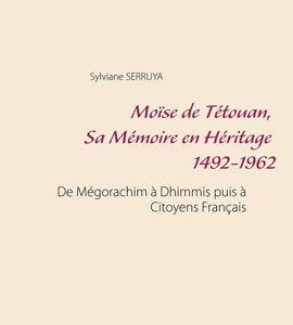 Moïse de Tétouan, sa mémoire en héritage, avec Sylviane Serruya