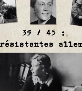 1939-45: Les résistantes allemandes, de Barbara Necek