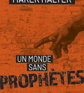 Un monde sans prophètes, avec Marek Halter