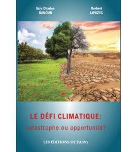 Covid 19 à la lumière des enseignements du livre «Le défi climatique, catastrophe ou opportunité?», avec Ezra Charles Banoun