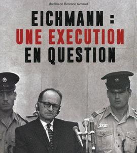 Eichmann: une exécution en question, de Florence Mauro