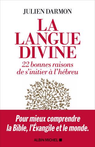 La langue divine. 22 bonnes raisons de s'initier à l'hébreu, avec Julien Darmon