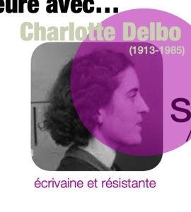 Une heure avec… Charlotte Delbo, avec Anne Monteil-Bauer