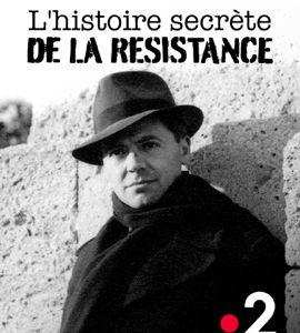 L'histoire secrète de la Résistance, de Caroline Benarrosh
