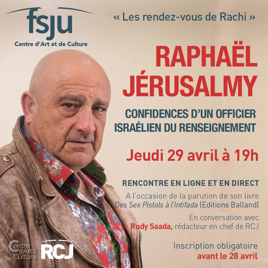 Confidences d'un officier israélien du renseignement, avec Raphael Jerusalmy