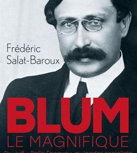 Blum le magnifique, de Frédéric Salat-Baroux