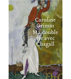 Ma double vie avec Chagall, avec Caroline Grimm et Elie Hackel