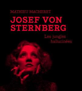 Essentiel: Josef Von Sternberg, de Mathieu Macheret