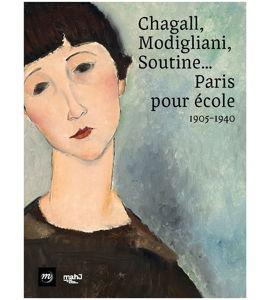Chagall, Modigliani, Soutine… Paris pour école, 1905-1940