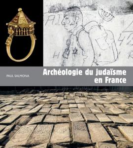 Archéologie du judaïsme en France, avec Corinne Bensimon et Paul Salmona