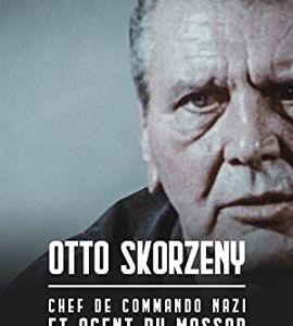 Otto Skornezy, chef de commando nazi et agent du Mossad, de Karl Zéro